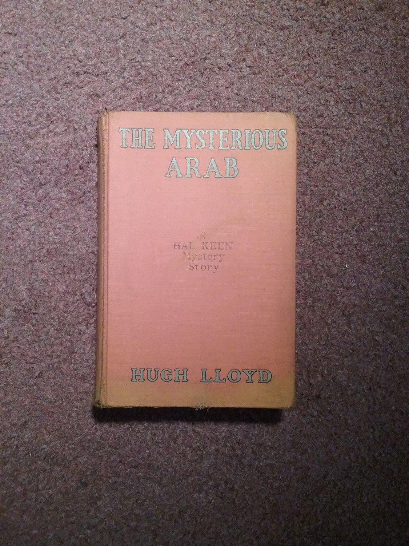 The Mysterious Arab, Hugh Lloyd, A Hal Keen Mystery Story  707161502