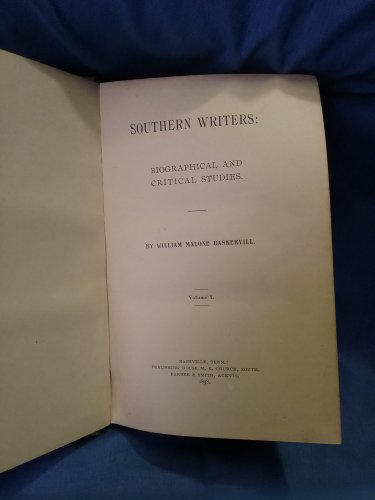 1898 Southern Writers Biographical and Critical Studies VOL 1  sku07071691518