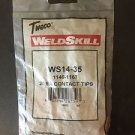 NEW TWECO WELDSKILL WS14-35 1140-1167 CONTACT TIPS 25 EA THERMADYNE CO