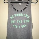 "VS Love Pink S Gray Aqua Gym Tank Top ""99 Problems But The Gym Ain't One"""