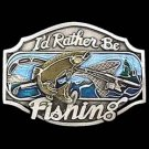 Pewter Belt Buckle - I'd Rather Be Fishing