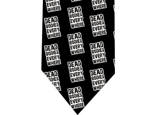 Dead Bodies Every Where Tie