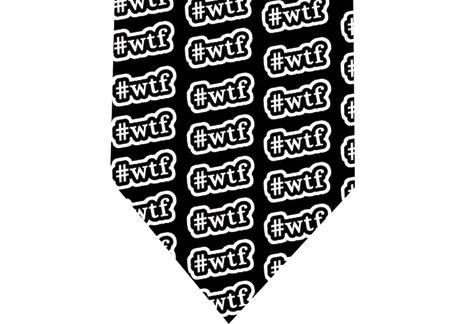 WTF Tie