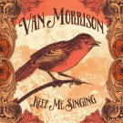 Keep Me Singing [LP] Van Morrison