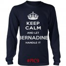 Keep Calm And Let BERNADINE Handle It