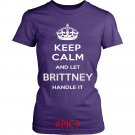 Keep Calm And Let BRITTNEY Handle It