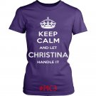 Keep Calm And Let CHRISTINA Handle It