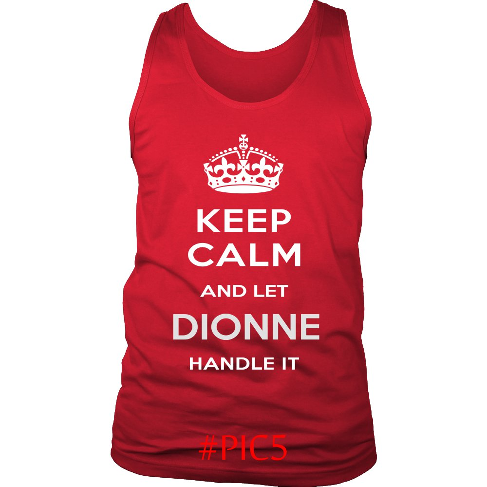 Keep Calm And Let DIONNE Handle It
