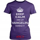 Keep Calm And Let EVANGELINA Handle It