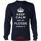Keep Calm And Let FLOSSIE Handle It