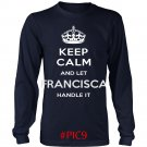 Keep Calm And Let FRANCISCA Handle It
