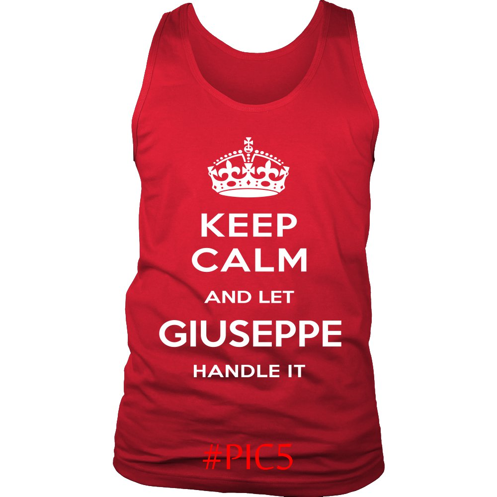 Keep Calm And Let GIUSEPPE Handle It