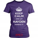 Keep Calm And Let HAYDEN Handle It