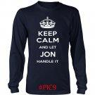 Keep Calm And Let JON Handle It