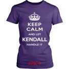 Keep Calm And Let KENDALL Handle It