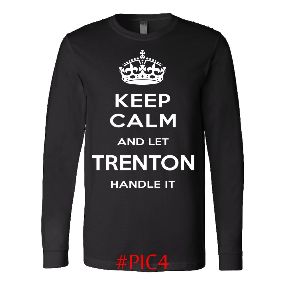 Keep Calm And Let TRENTON Handle It