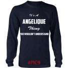 Its ANGELIQUE Thing You Wouldnt Understand