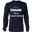 Its BERNADINE Thing You Wouldnt Understand