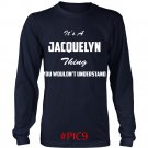 Its JACQUELYN Thing You Wouldnt Understand