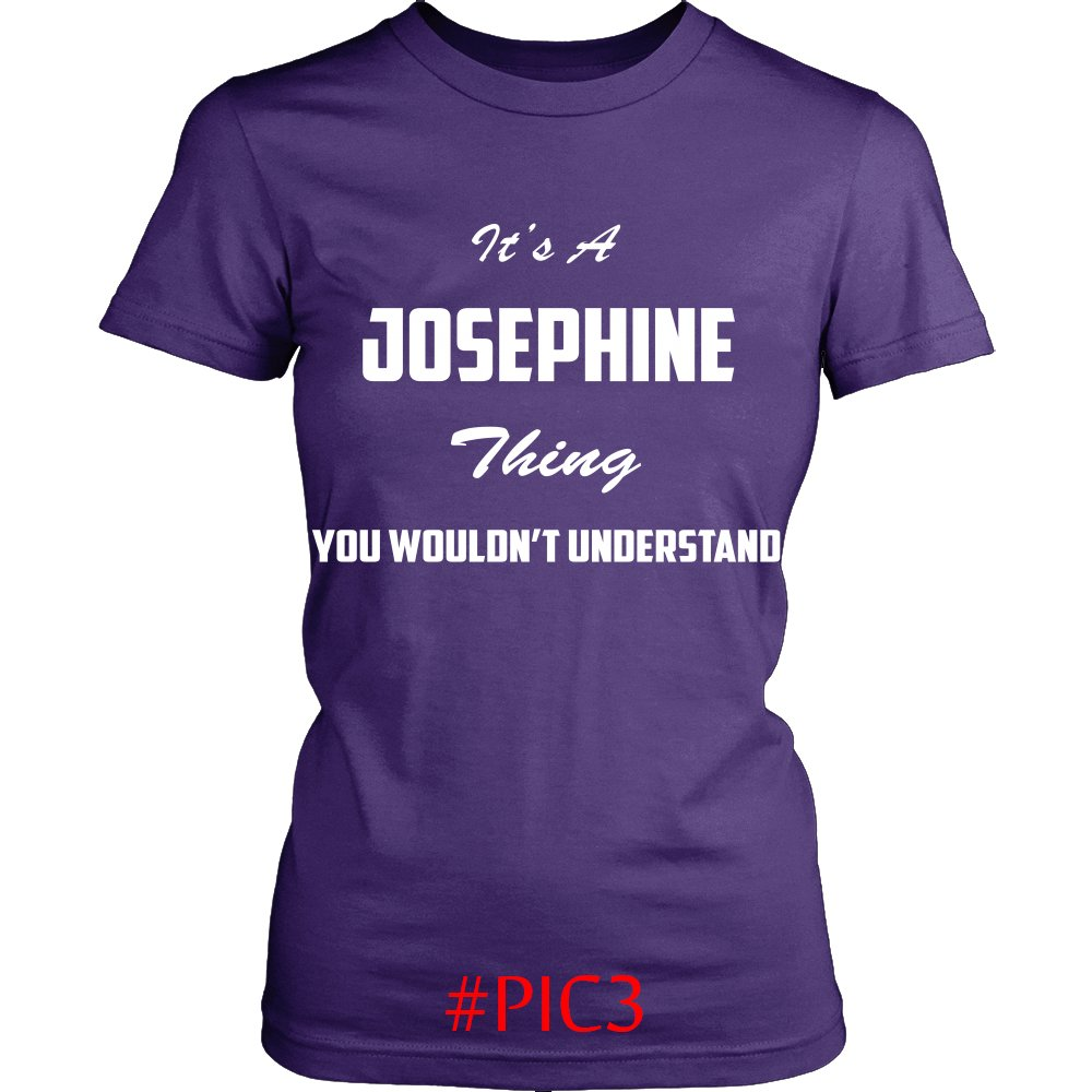 Its JOSEPHINE Thing You Wouldnt Understand