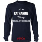 Its KATHARINE Thing You Wouldnt Understand