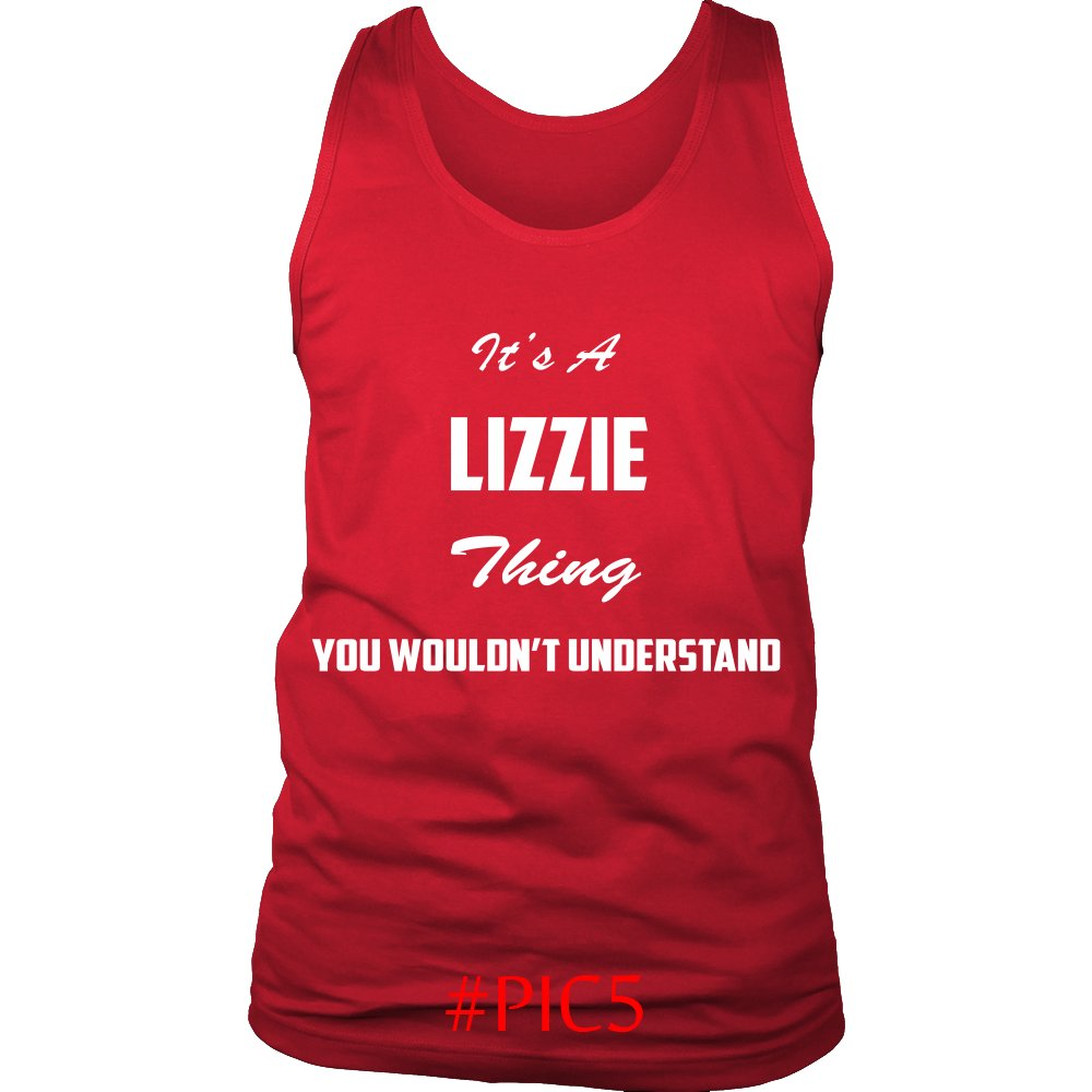 Its LIZZIE Thing You Wouldnt Understand