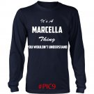 Its MARCELLA Thing You Wouldnt Understand