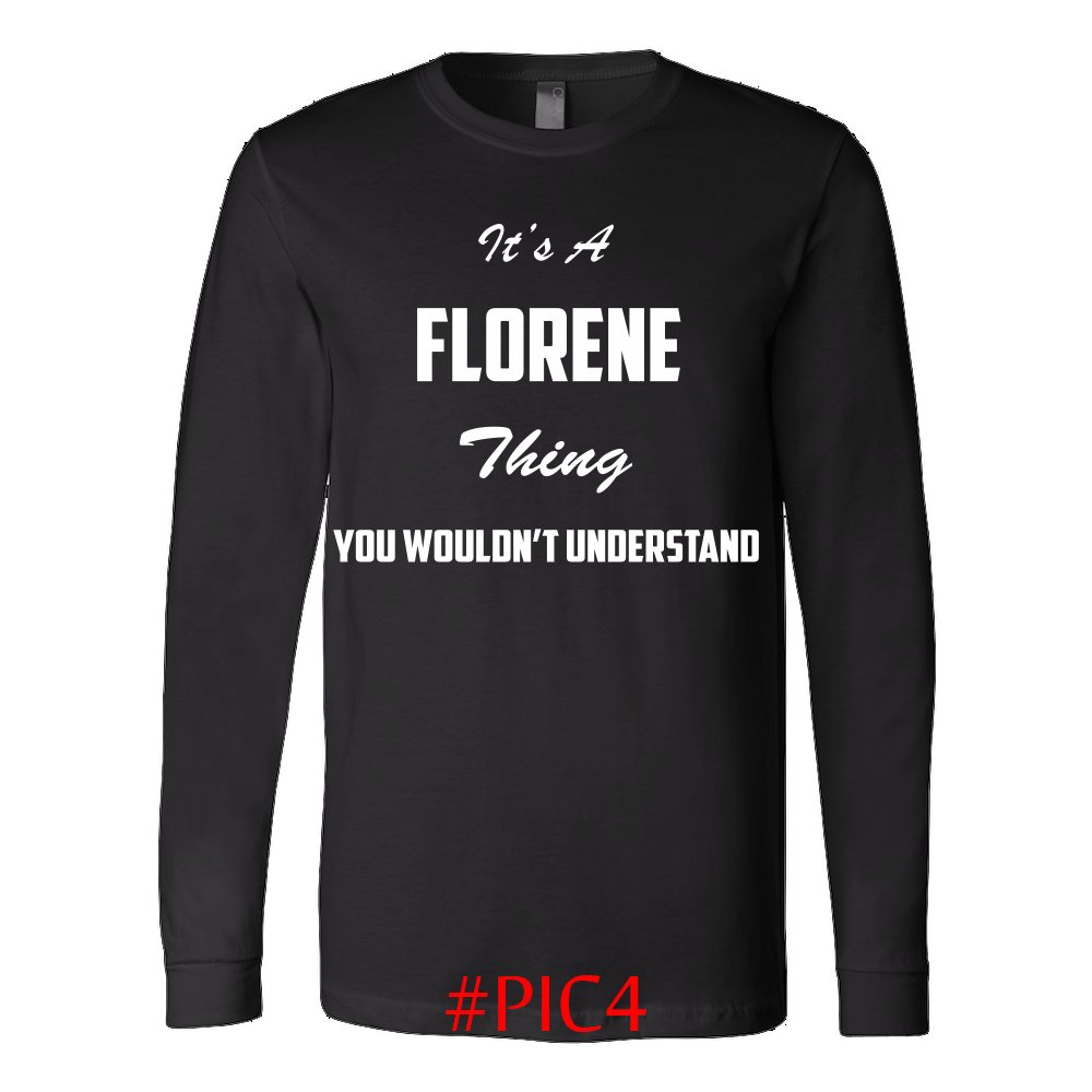 Its FLORENE Thing You Wouldnt Understand