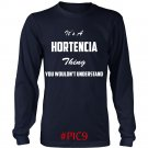 Its HORTENCIA Thing You Wouldnt Understand
