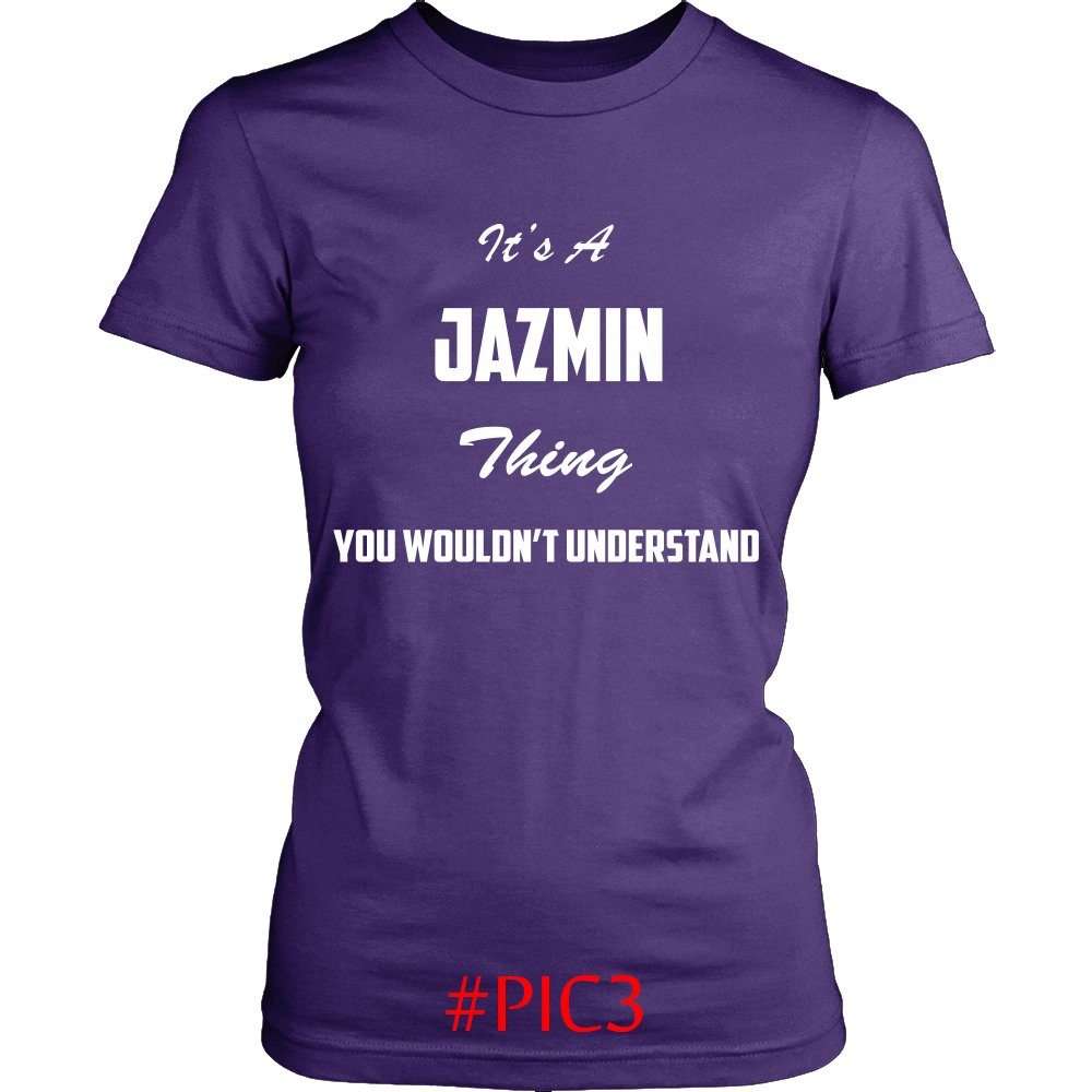 Its JAZMIN Thing You Wouldnt Understand