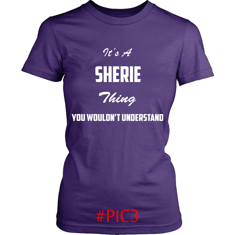 Its SHERIE Thing You Wouldnt Understand