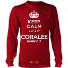 Keep Calm And Let CORALEE Handle It