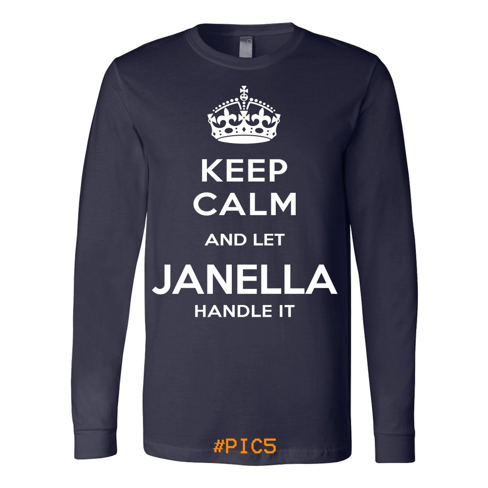 Keep Calm And Let JANELLA Handle It