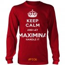 Keep Calm And Let MAXIMINA Handle It
