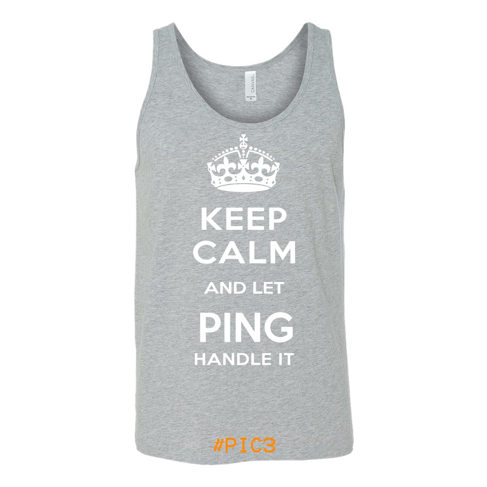Keep Calm And Let PING Handle It
