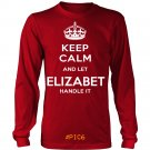 Keep Calm And Let ELIZABET Handle It