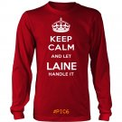 Keep Calm And Let LAINE Handle It