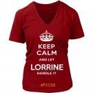 Keep Calm And Let LORRINE Handle It