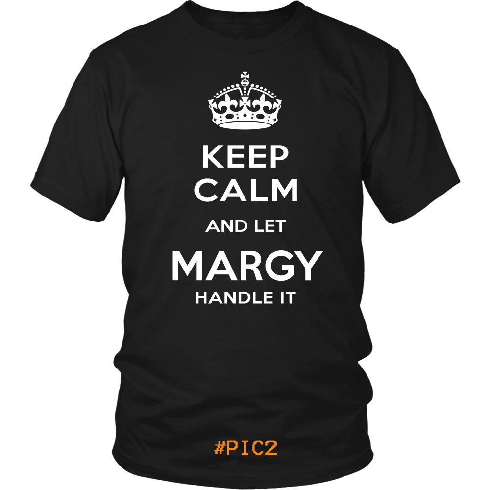 Keep Calm And Let MARGY Handle It