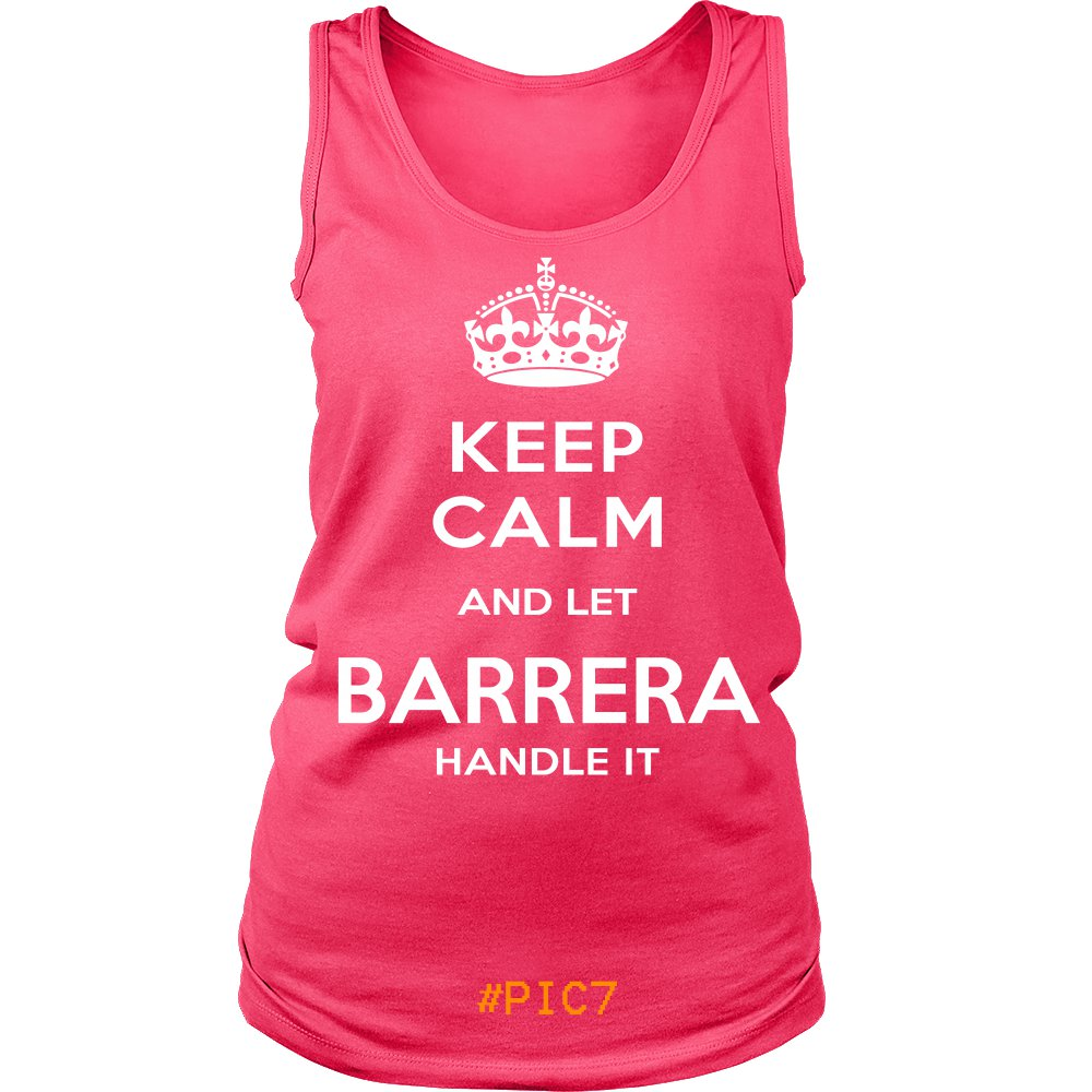 Keep Calm And Let BARRERA Handle It