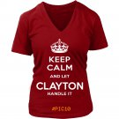 Keep Calm And Let CLAYTON Handle It