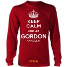 Keep Calm And Let GORDON Handle It
