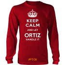 Keep Calm And Let ORTIZ Handle It