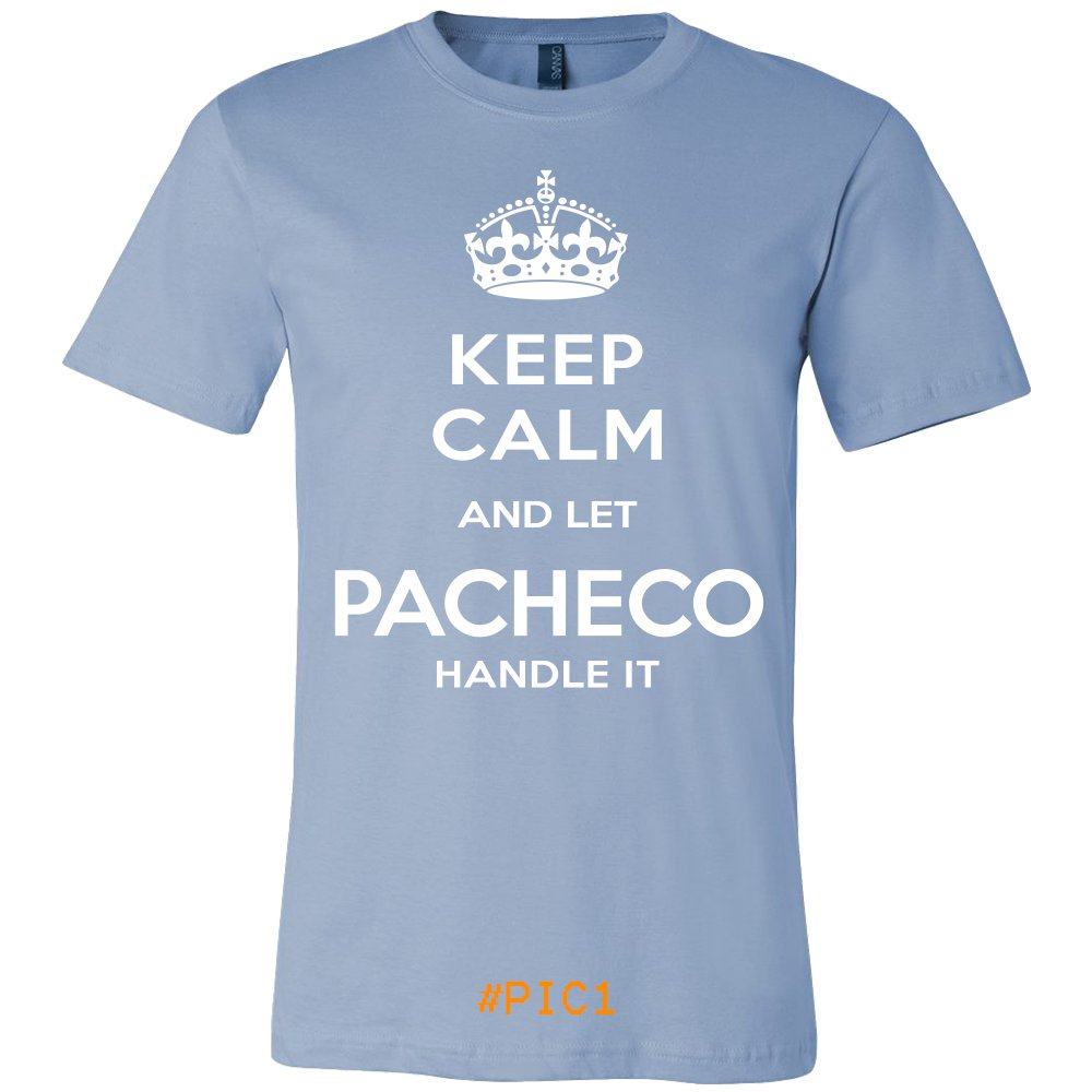 Keep Calm And Let PACHECO Handle It