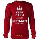 Keep Calm And Let PITTMAN Handle It