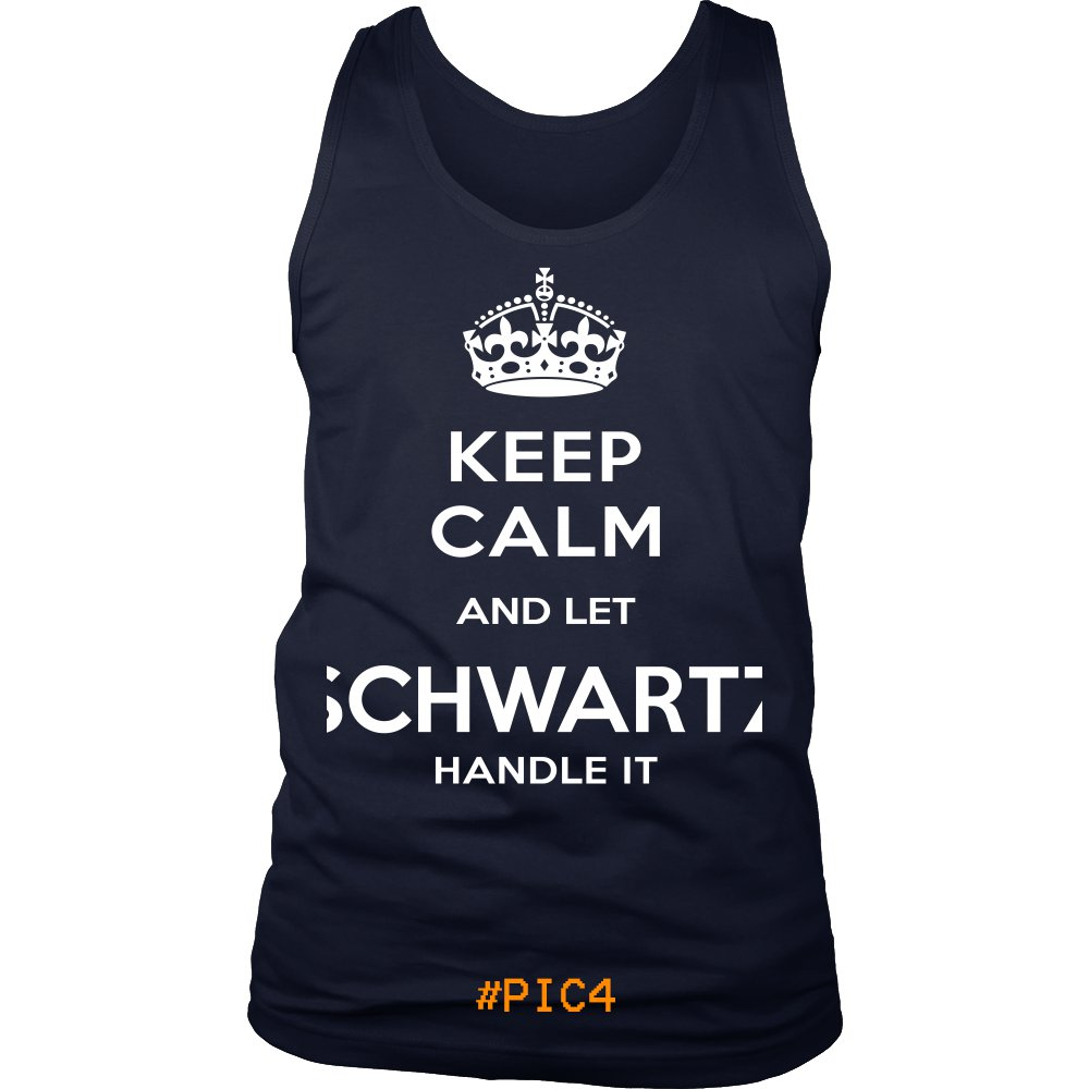 Keep Calm And Let SCHWARTZ Handle It