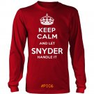 Keep Calm And Let SNYDER Handle It