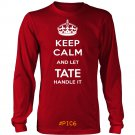 Keep Calm And Let TATE Handle It