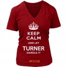 Keep Calm And Let TURNER Handle It