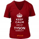 Keep Calm And Let TYSON Handle It